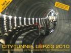City-Tunnel Kalender 2010 fertiggestellt. Er kann ab sofort über die Webseite bestellt werden. Die Auflage ist auf 1000 Stück begrenzt und schnell vergriffen.
