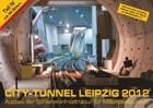 City-Tunnel Kalender 2012 fertig gestellt. Er kann ab sofort über die Webseite bestellt werden.